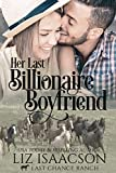 Her Last Billionaire Boyfriend: Christian Cowboy