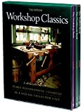 Workshop Classics :  Three Woodworking Favorites in a Special Collector's Set