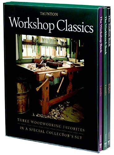 Workshop Classics :  Three Woodworking Favorites in a Special Collector's Set by Taunton Press