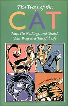 Book Way of the Cat: Nap, Do Nothing and Stretch Your Way to a Blissful Life