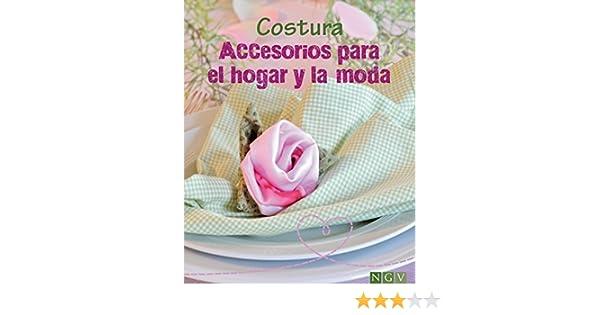 Costura - Accesorios para el hogar y la moda: Aprenda a confeccionar bonitas labores. Con patrones para descargar (Spanish Edition) - Kindle edition by ...