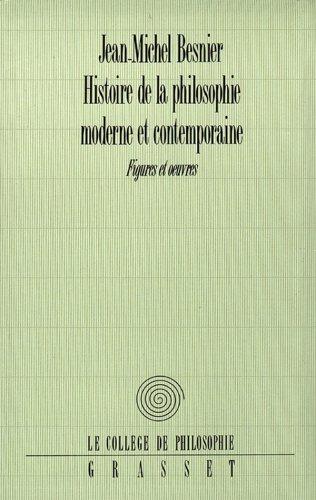 HISTOIRE DE LA PHILOSOPHIE MODERNE ET CONTEMPORAINE. Figures et oeuvres