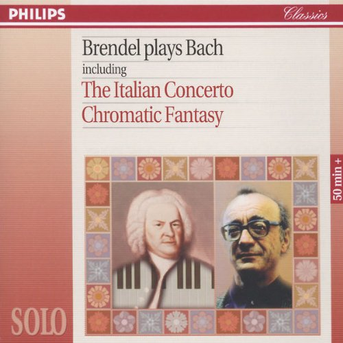 Brendel Plays Bach: Italian Concerto, BWV 971 / Chromatic Fantasia and Fugue, BWV 903