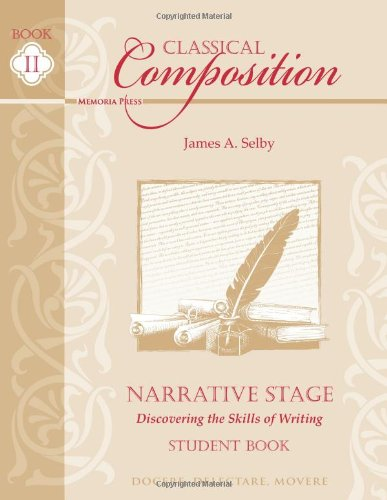 Classical Composition: Narrative Stage Student Book (Memoria Press Composition)