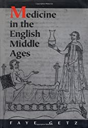 Amazon faye marie getz books biography blog audiobooks medicine in the english middle ages 1641 hardcover healing and society in medieval england a middle english translation of the pharmaceutical writings fandeluxe Gallery