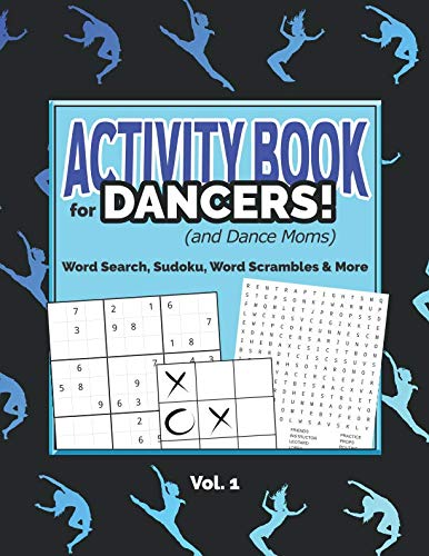 Activity Book For Dancers! (and Dance Moms): Word Search, Sudoku, Word Scrambles, and ()