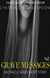 Grave Messages: Season 1x2: An Oracle Series Short Story (The Oracle Series)
