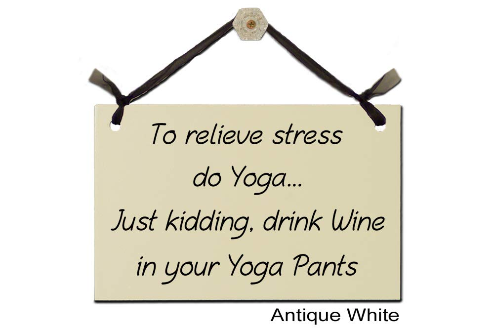 Amazon.com: To relieve stress do Yoga. Just kidding, drink ...