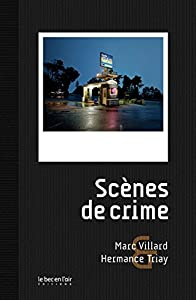 vignette de 'Scènes de crime (Marc Villard)'