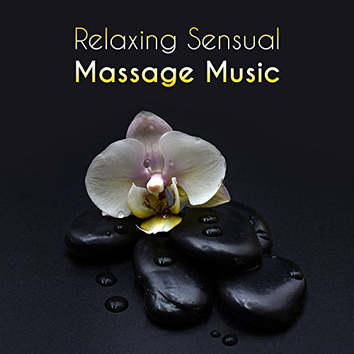 Relaxing Sensual Massage Music - Sounds for Inner Peace Massage, Health & Beauty, Luxury Touch, Ambient Massage