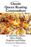 Classic Queen Rearing Compendium, Doolittle, G. M. and Miller, C. C., 1614760594