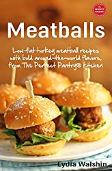 Meatballs: Low-fat turkey meatball recipes with bold around-the-world flavors, from The Perfect Pantry® kitchen