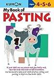 My Book of Pasting - US Edition (Kumon Workbooks) US Edition by Kumon Publishing published by KUMON PUBLISHING GROUP (2011)