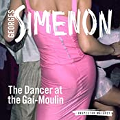 The Dancer at the Gai-Moulin: Inspector Maigret; Book 10 | Georges Simenon, Frank Wynne