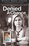 Denied a Chance, Nicole Goeser, 1618080644