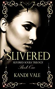 Slivered (Slivered Souls Trilogy Book One)