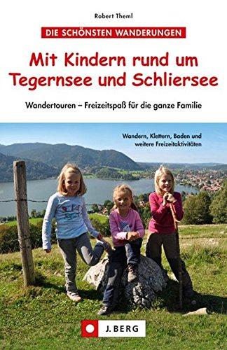 Mit Kindern rund um Tegernsee und Schliersee: Wandertouren – Freizeitspaß für die ganze Familie