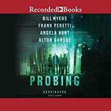 Probing: The Harbingers Series, Cycle 3 Audiobook by Alton Gansky, Bill Myers, Angela Hunt, Frank Peretti Narrated by Ali Ahn, Bill Myers, Cherise Boothe, Jeff Brick