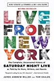 img - for Live From New York: The Complete, Uncensored History of Saturday Night Live as Told by Its Stars, Writers, and Guests book / textbook / text book