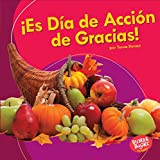 ¡Es día de cción de gracias!/ It's Thanksgiving! (Bumba Books en español - ¡Es una fiesta!/ It's a Holiday!) (Spanish Edition)