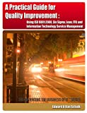 img - for A Practical Guide for Quality Improvement (Managing the Business of IT) book / textbook / text book