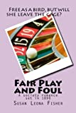 Fair Play and Foul, Susan Fisher, 1500690228