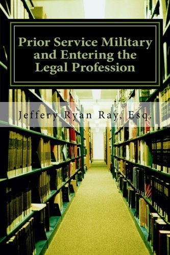Prior Service Military and Entering the Legal Profession: Financial Issues, Education Benefits and More pdf epub