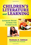 Children's Literature and Learning, Barbara A. Lehman, 0807748234