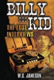 Billy the Kid: The Lost Interviews (2nd Edition)