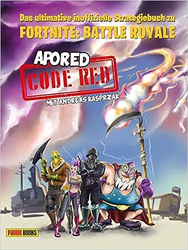 Code Red Das Ultimative Inoffizielle Strategiebuch Zu Fortnite