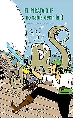 El pirata que no sabía decir la R - Libro para niños de 7 años ...