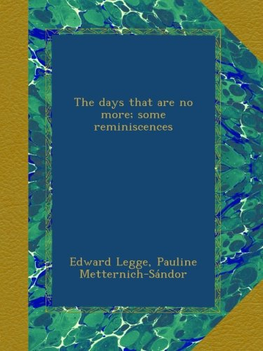 The days that are no more; some reminiscences pdf epub