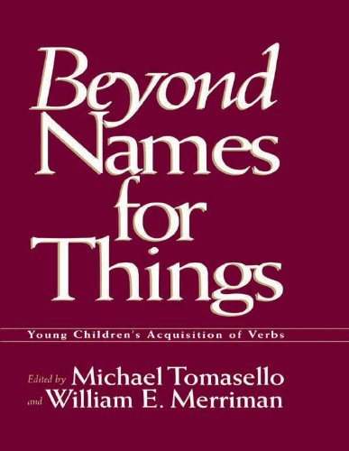 Beyond Names for Things: Young Children's Acquisition of Verbs Pdf