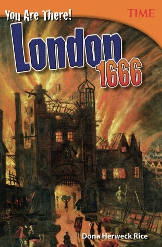 You Are There! London 1666 (Time for Kids Nonfiction Readers) (The Great Fire Of London 1666 Story)