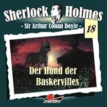 Der Hund der Baskervilles (Sherlock Holmes 18) Hörspiel von Sir Arthur Conan Doyle Gesprochen von: Christian Rode, Peter Groeger, Walter von Hauf