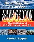 On a Clear Day I Can See Armageddon: The Collision of Israel, Islam, and Oil