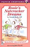 Rosie's Nutcracker Dreams, Patricia Reilly Giff, 0140385762