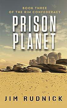 Prison Planet (THE RIM CONFEDERACY Book 3) by [Rudnick, Jim]