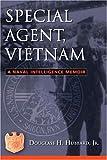Special Agent, Vietnam, Douglass H. Hubbard, 1597971049