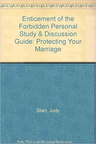 Read Enticement of the Forbidden Personal Study & Discussion Guide: Protecting Your Marriage PDF