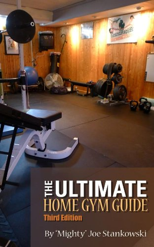 The ultimate home gym guide kindle edition by mighty joe