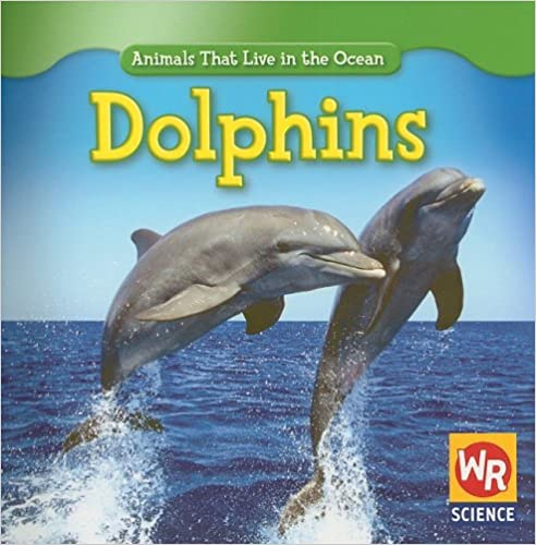 Book Dolphins (Animals That Live in the Ocean)