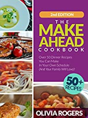 """Save time and still make incredibly delicious dinners for your entire family. This is the ONLY """"make ahead"""" cookbook you NEED to have!              What if you could make the tastiest dinners for your family (that they will ab..."""