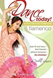 Dance Today! Flamenco, with Puela Lunaris - Active Lifestyle Makeover: Full flamenco classes, complete instruction, choreography