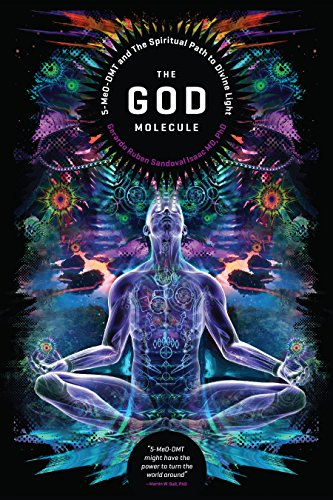 The God Molecule: 5-MeO-DMT and the Spiritual Path to the Divine Light