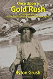 Once upon a Gold Rush, Byron Grush, 0615900240
