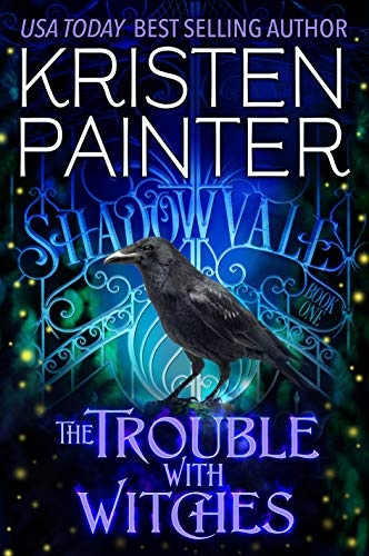 The Trouble With Witches (Shadowvale Book 1) by [Painter, Kristen]
