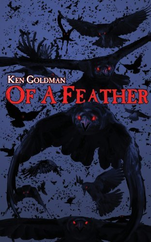 Of A Feather by Ken Goldman (2014-01-02)