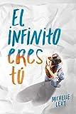 El infinito eres tú (Biblioteca Indie)