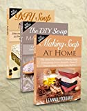 Soap Making: Soap Making Box Set #2: Making Soap At Home: The Best DIY Guide To Making Soap Completely From Scratch, DIY Soap Making Recipes & The DIY … The Crea… (DIY Beauty Collection Book 8)